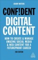 Confident Digital Content : How to Create and Manage Amazing Social Media and Web Content for a Futureproof Career