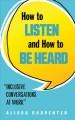 How to listen and how to be heard : inclusive conversations at work