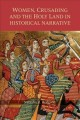 Women, crusading and the Holy Land in historical narrative
