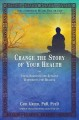 Change the story of your health : using shamanic and Jungian tools for healing