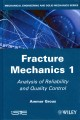 Analysis of Reliability and Quality Control: Fracture Mechanics, Volume 1.