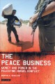 The peace business : money and power in the Palestine-Israel conflict