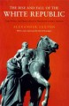 The rise and fall of the white republic : class politics and mass culture in nineteenth-century America