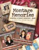 Montage memories : creating altered scrapbook pages