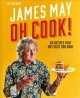 Oh cook! : 60 easy recipes that any idiot can make