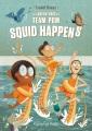 The adventures of Team Pom. 1, Squid happens