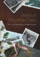 Glorious mountain days : the 1902 hike that helped save the White Mountains : letters and photographs from a 1902 camping trip by Harriet E. Freeman and Emma G. Cummings