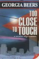 Too close to touch