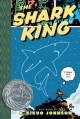 The Shark King : a Toon book