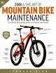 Zinn & the art of mountain bike maintenance : the world's best-selling guide to mountain bike repair