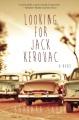 Looking for Jack Kerouac : a novel