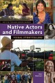 Native actors and filmmakers : visual storytellers