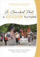 A cherished past, a golden future : celebrating the first one hundred years of Upper Arlington