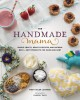 The handmade mama : simple crafts, healthy recipes, and natural bath + body products for mama and baby