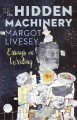 The hidden machinery : essays on writing