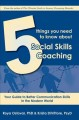 5 things you need to know about social skills coaching : your guide to better communication skills in the modern world