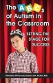 The ABCs of autism in the classroom : setting the stage for success