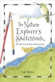 The nature explorer's sketchbook : for the art of your discoveries