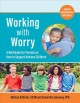 Working with worry : a workbook for parents on how to support anxious children