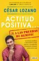 Actitud positiva-- y a las pruebas me remito! : los estudios científicos lo demuestran: la mejor solución a tus problemas es mantener una buena actitud ante la vida