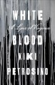 White blood : a lyric of Virginia