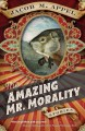 The amazing Mr. Morality : stories