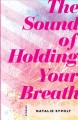 The sound of holding your breath : stories