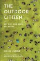 The outdoor citizen : get out, give back, get active