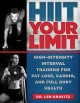 HIIT your limit : high-intensity interval training for fat loss, cardio, and full body health