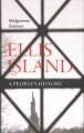 Ellis Island : a people's history