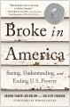 Broke in America : seeing, understanding, and ending US poverty