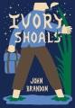 Ivory shoals : a novel