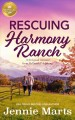 Rescuing Harmony Ranch : a feel-good romance from Hallmark Publishing