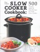 Slow cooker cookbook : 500 healthy, quick & easy recipes for your slow cooker