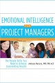 Emotional intelligence for project managers the people skills you need to achieve outstanding results, 2nd edition