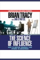 The science of influence how to inspire yourself and others to greatness