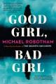Good girl, bad girl : a novel