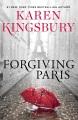 Forgiving Paris : a novel