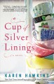 A cup of silver linings : a novel