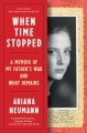 When time stopped : a memoir of my father