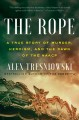 The Rope : A True Story of Murder, Heroism, and the Dawn of the Naacp