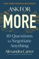 Ask for more : 10 questions to negotiate anything