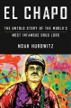 El Chapo : the untold story of the world's most infamous drug lord