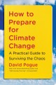 How to prepare for climate change : a practical guide to surviving the chaos
