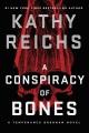 A conspiracy of bones : a Temperance Brennan novel
