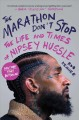 The Marathon don't stop : the life and times of Nipsey Hussle
