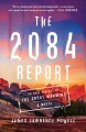 The 2084 report : an oral history of the great warming : a novel