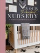 Your perfect nursery : a step-by-step approach to creating the nursery of your dreams