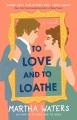 To love and to loathe : a novel