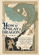 How to slay a dragon : a fantasy hero's guide to the real Middle Ages